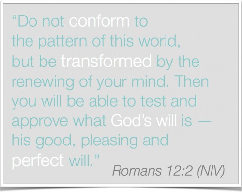 Romans 12:2 Do not conform to the pattern of this world but be transformed...  A designer's perspective of life change | Inspired Haven