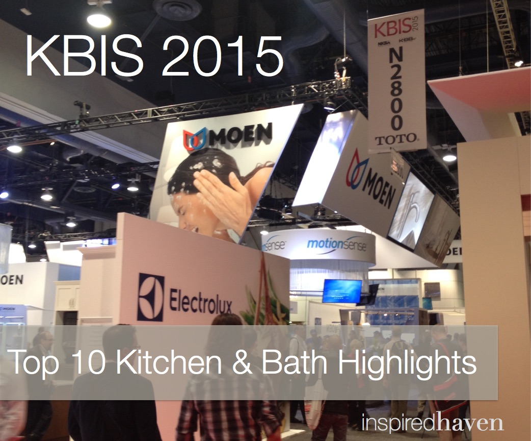 My top 10 picks: #KBIS 2015 Highlights