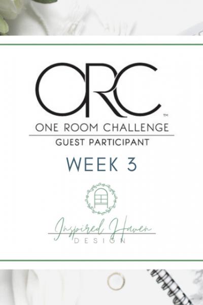One Room Challenge Week 3, Spring 2020 - Inspired Haven Design