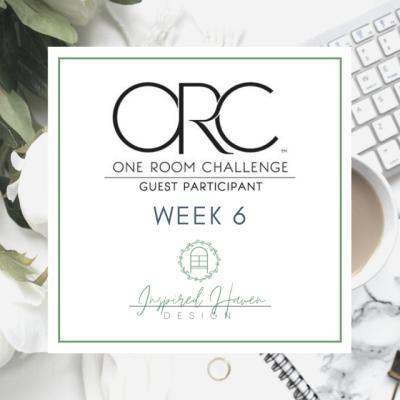 One Room Challenge, Week Six – Spring 2020