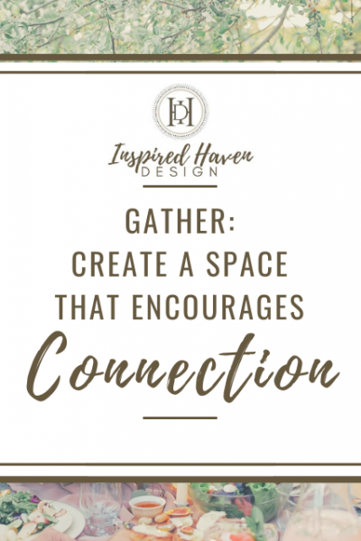 Home is about connecting to the ones you love. Here are some great ways to create a space for connection.
