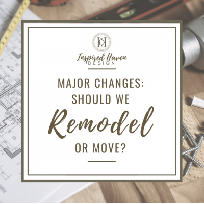 Major Changes: Should We Remodel or Move?