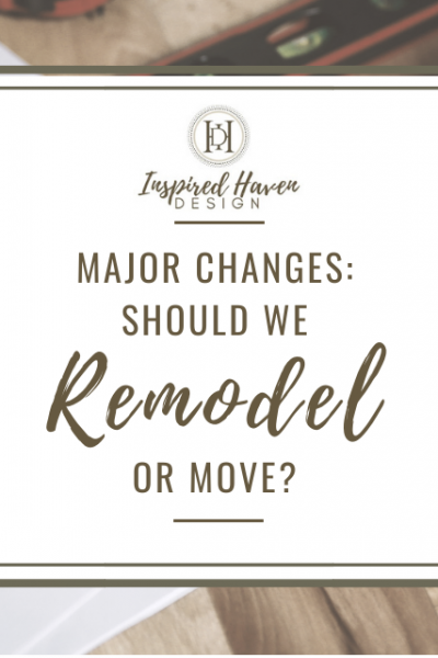 How to know whether it's time to remodel or consider moving