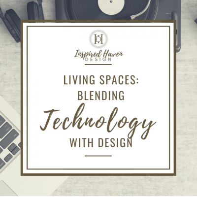 Living Spaces: Blending Technology with Design