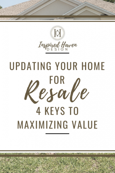 4 keys to maximizing value and making your home appealing to potential buyers